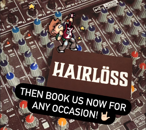 Then book Hairloss now for any occasion! \m/